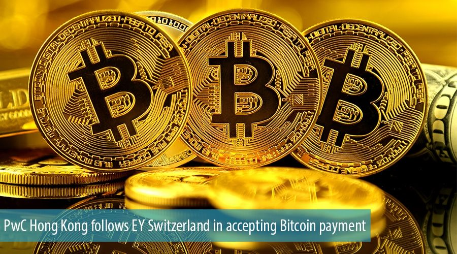 PwC Hong Kong follows EY Switzerland in accepting Bitcoin payment