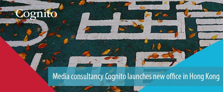 Media consultancy Cognito launches new office in Hong Kong.