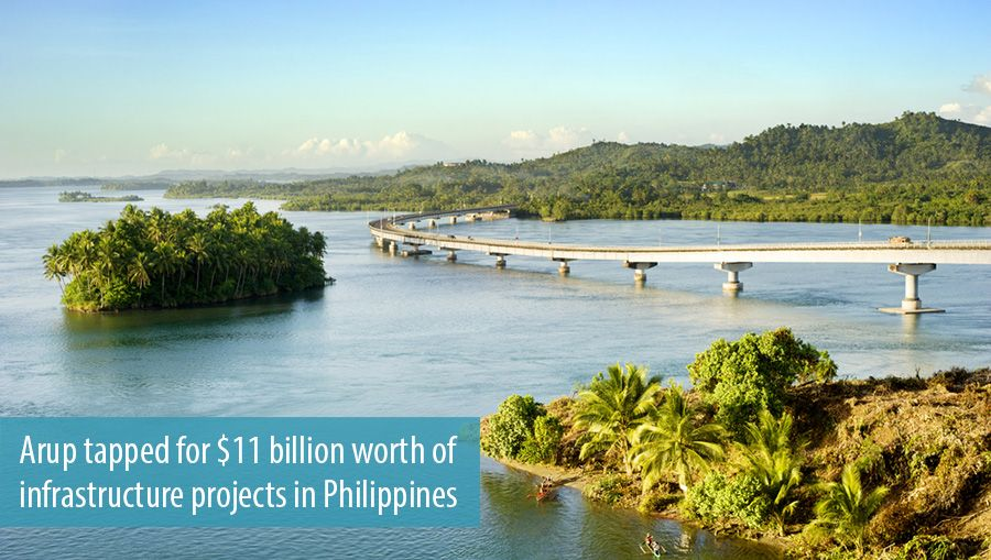 Arup tapped for 11 billion worth of infrastructure projects in Philippines