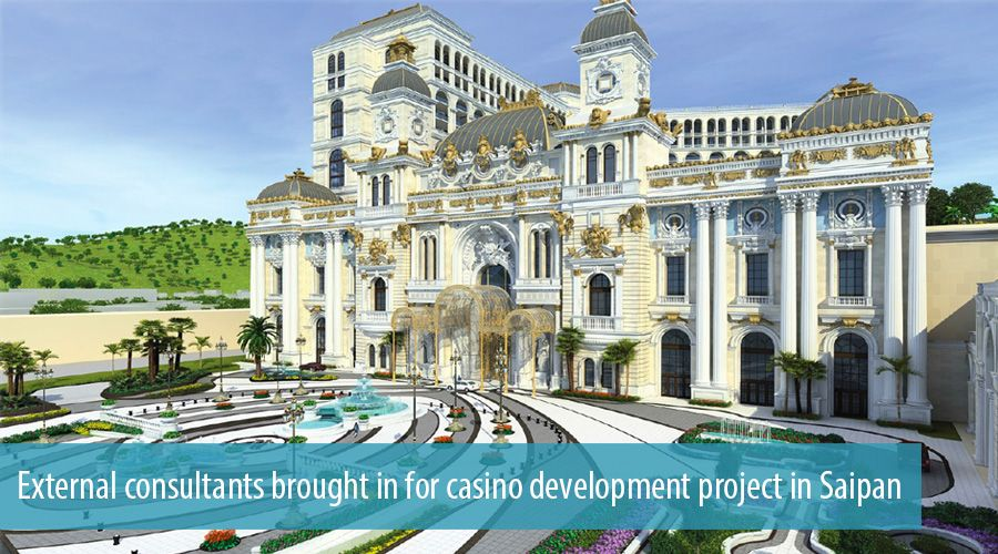 External consultants brought in for casino development project in Saipan
