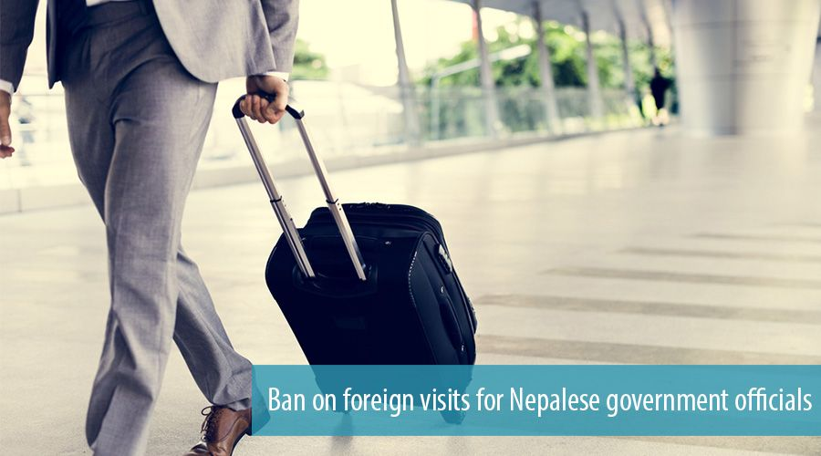 Ban on foreign visits for Nepalese government officials