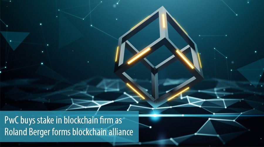 PwC buys stake in blockchain firm as Roland Berger forms blockchain alliance