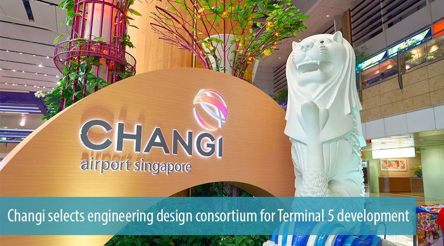 Changi selects engineering design consortium for Terminal 5 development