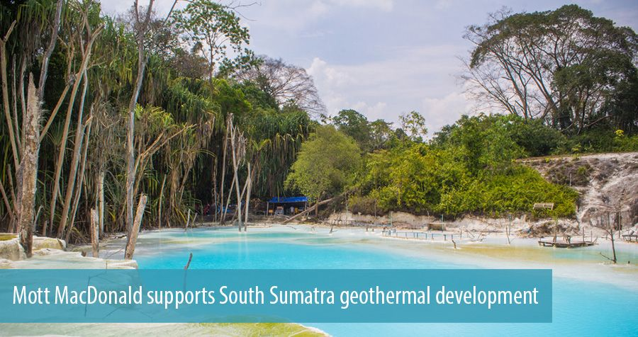 Mott MacDonald supports South Sumatra geothermal development