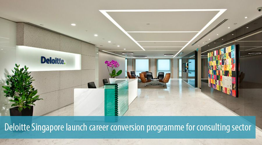 Deloitte Singapore launch career conversion programme for consulting sector