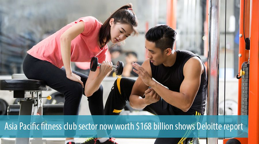 Asia Pacific fitness club sector now worth $168 billion shows Deloitte report