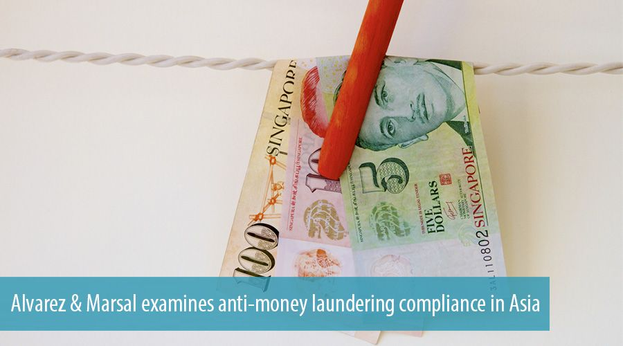 Alvarez & Marsal examines anti-money laundering compliance in Asia
