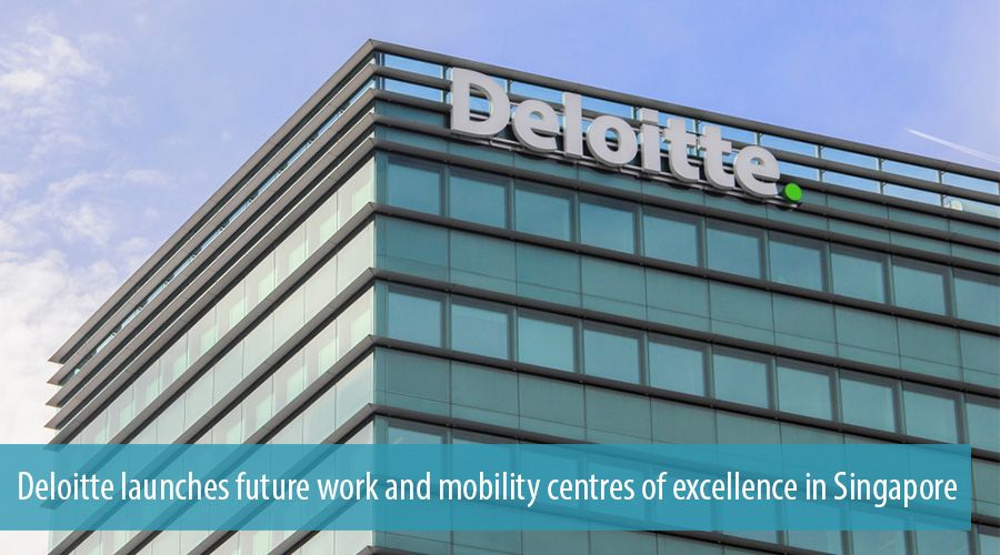 Deloitte launches future work and mobility centres of excellence in Singapore
