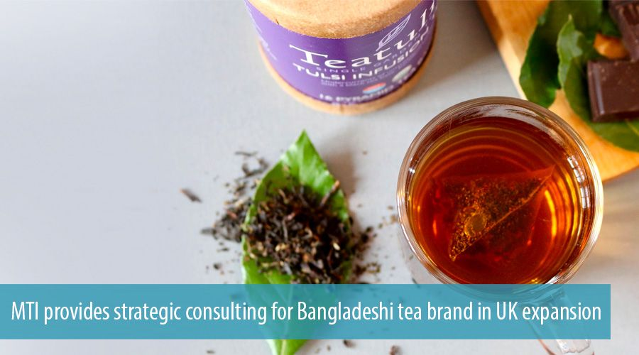 MTI provides strategic consulting for Bangladeshi tea brand in UK expansion