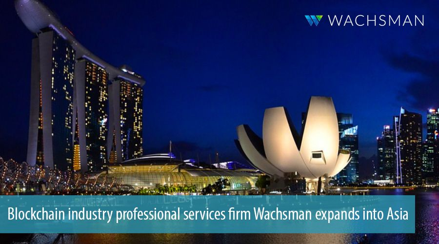 Blockchain industry professional services firm Wachsman expands into Asia