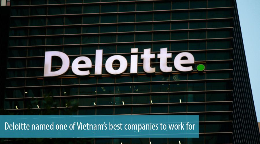 Deloitte named one of Vietnam's best companies to work for