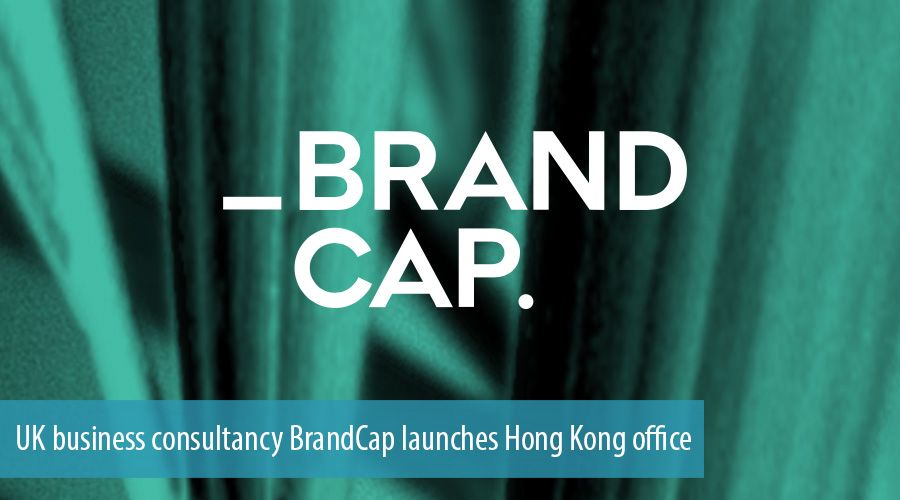 UK business consultancy BrandCap launches Hong Kong office