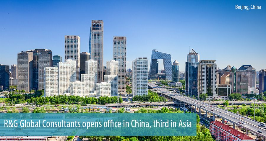 R&G Global Consultants opens office in China, third in Asia