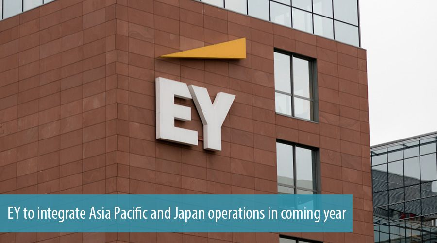 EY to integrate Asia Pacific and Japan operations in coming year