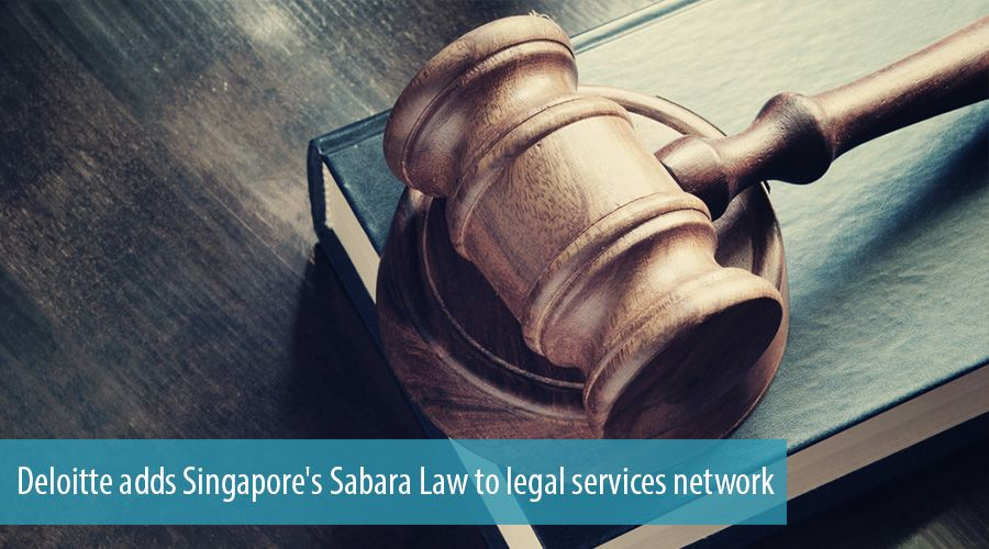 Deloitte adds Singapore's Sabara Law to legal services network