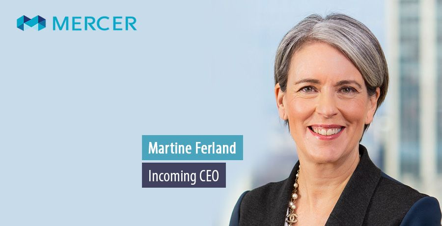 Martine Ferland - Incoming CEO - Mercer