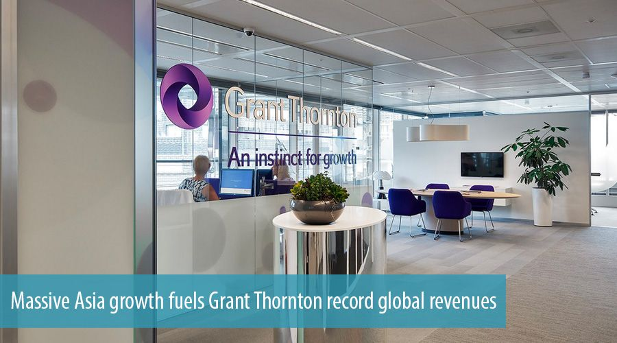 Massive Asia growth fuels Grant Thornton record global revenues