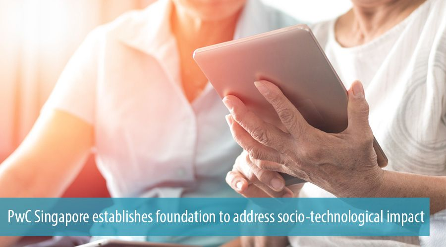 PwC Singapore establishes foundation to address socio-technological impact