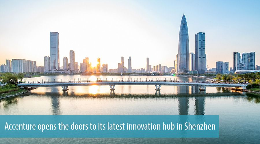 Accenture opens the doors to its latest innovation hub in Shenzhen