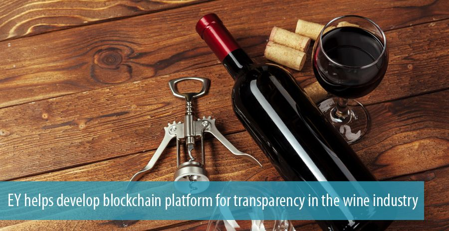 EY helps develop blockchain platform for transparency in the wine industry