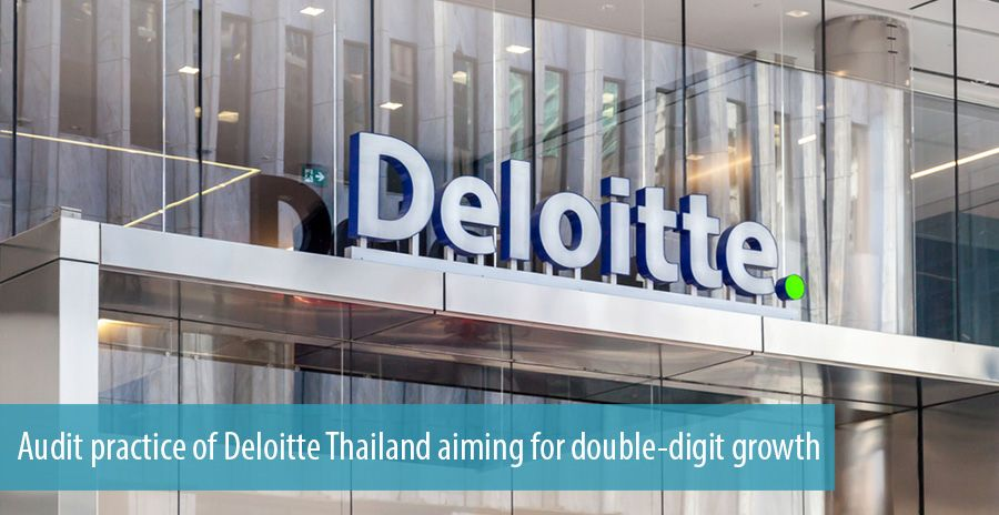 Audit practice of Deloitte Thailand aiming for double-digit growth