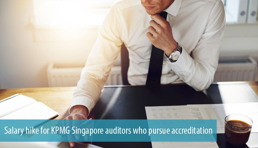 Salary hike for KPMG Singapore auditors who pursue
