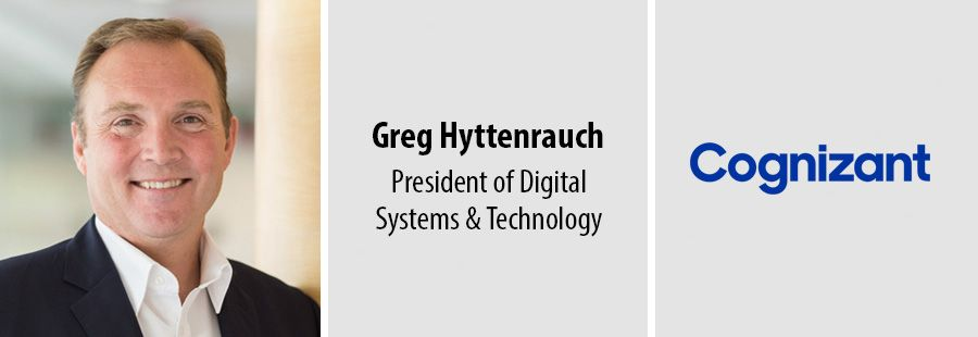 Greg Hyttenrauch, President of Digital Systems & Technology, Cognizant