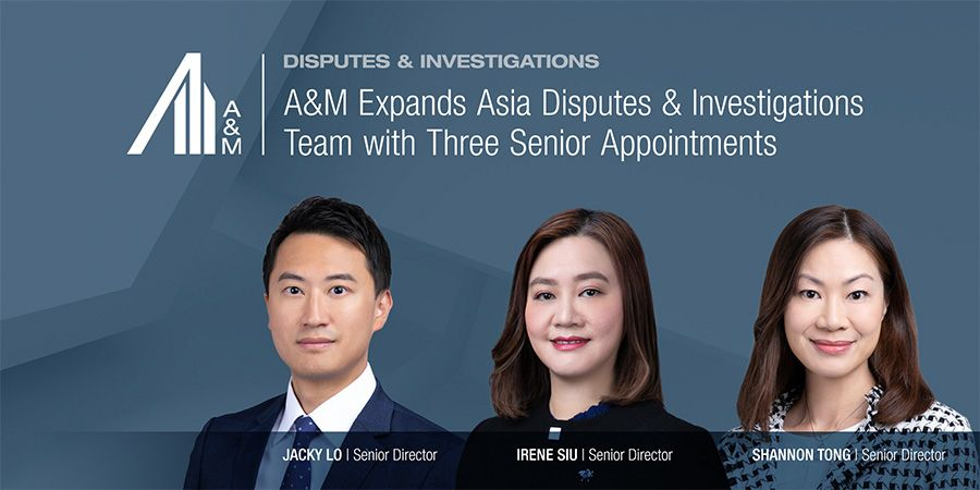 A M Adds Trio Of Directors To Disputes Team In Hong Kong
