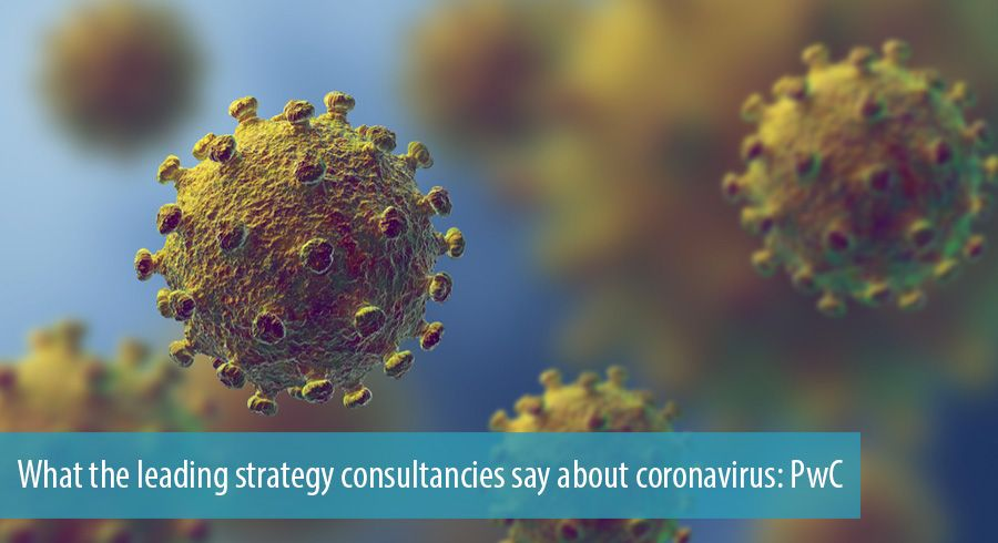 What the leading strategy consultancies say about coronavirus: PwC