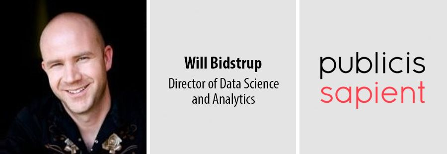 Will Bidstrup, Director of Data Science and Analytics, Publicis Sapient