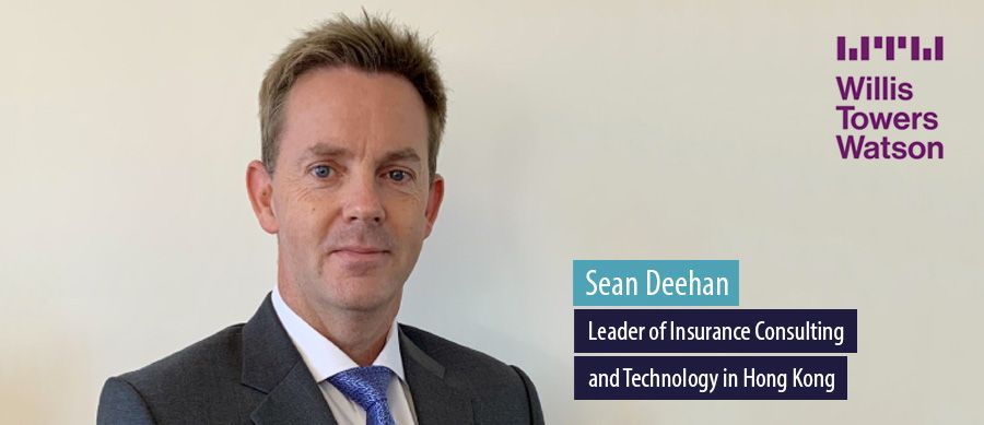 Sean Deehan, Leader of Insurance Consulting and Technology in Hong Kong, Willis Towers Watson