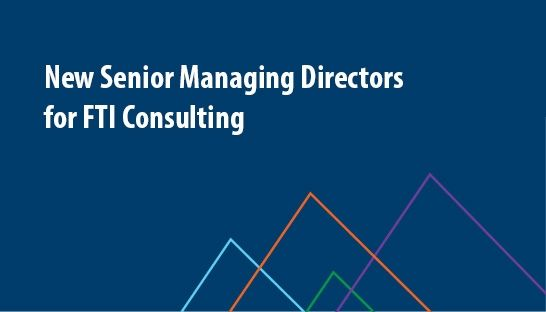 New Senior Managing Directors for FTI Consulting in China and Singapore