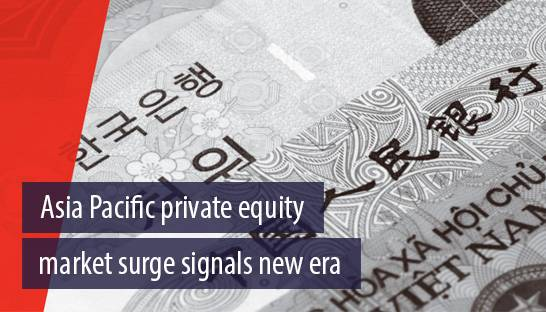 Asia Pacific private equity market surge signals new era, says Bain report