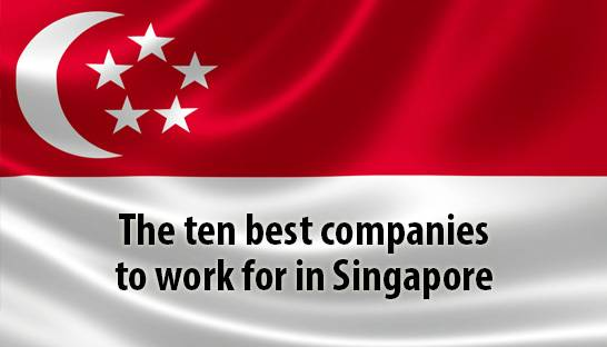 The ten best companies to work for in Singapore