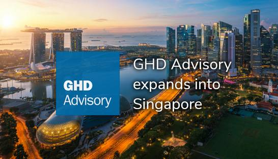 GHD Advisory continues expansion drive with Singapore hub
