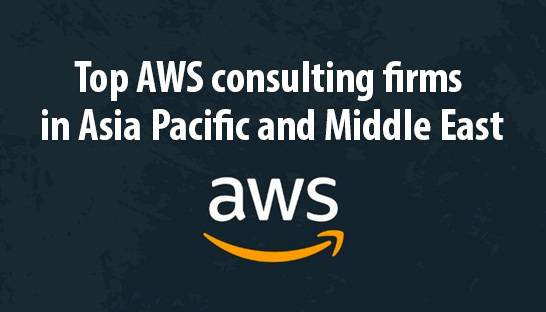 The top AWS consulting firms in Asia Pacific and Middle East