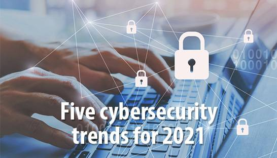 EY's Richard Watson shares five cybersecurity trends for 2021