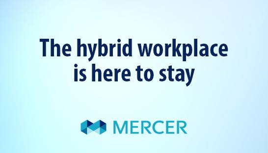 Mercer's Lewis Garrad on why the hybrid workplace is here to stay