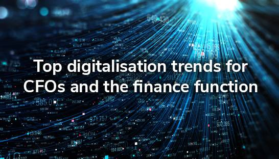 The top digitalisation trends for CFOs and the finance function